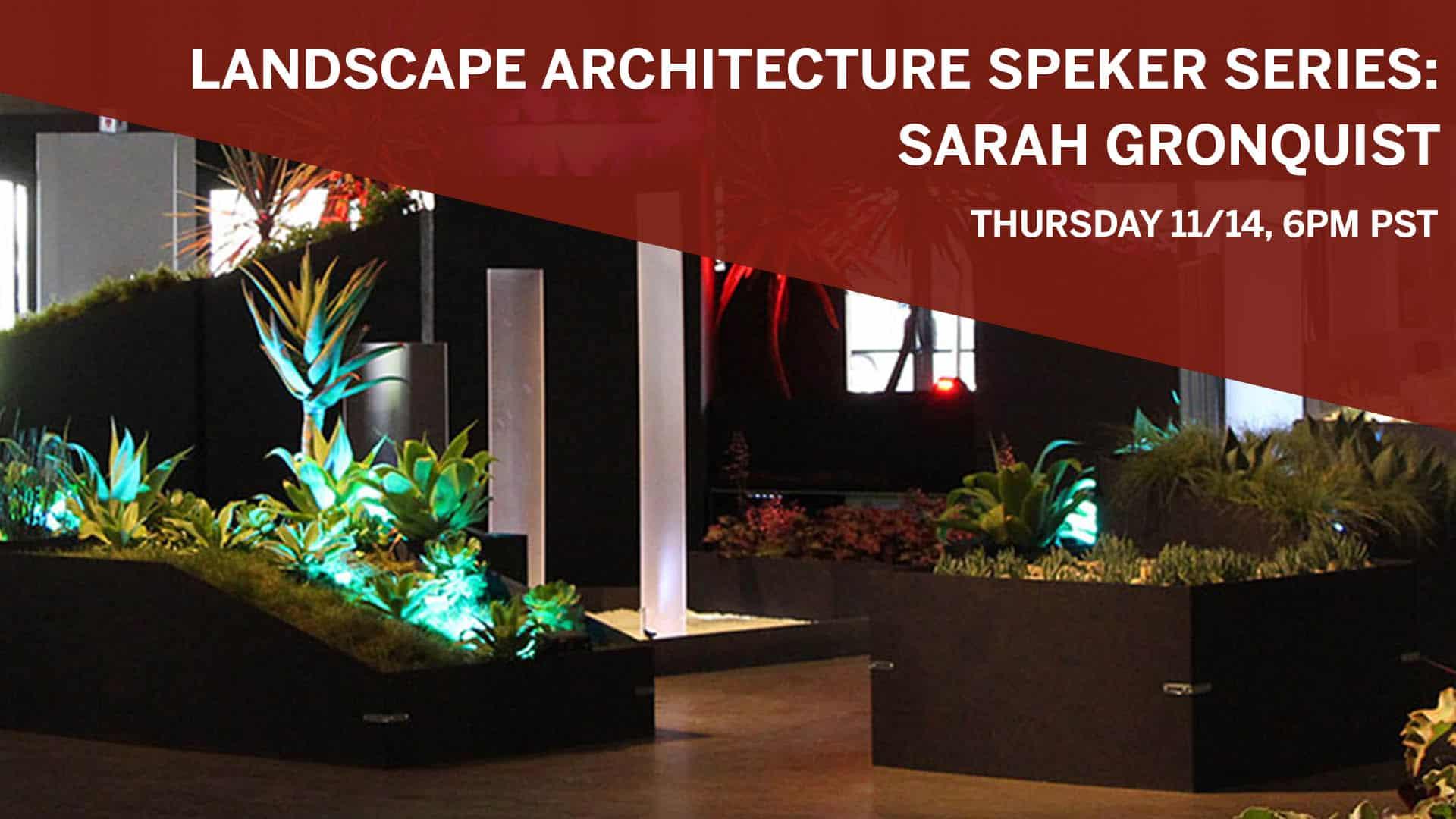 Landscape Architecture Speaker Series: Sarah Gronquist