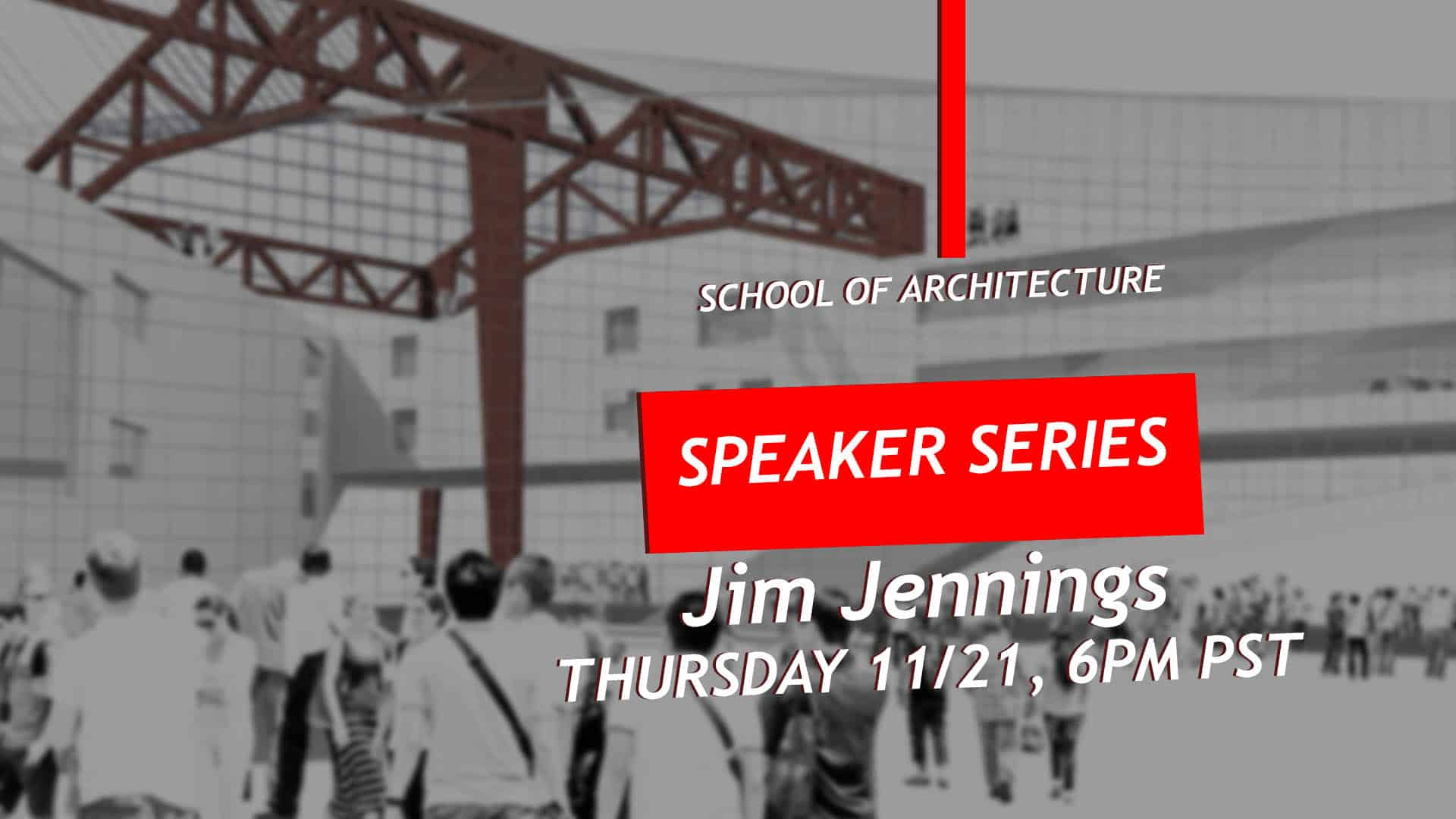 School of Architecture Lecture Series: Jim Jennings