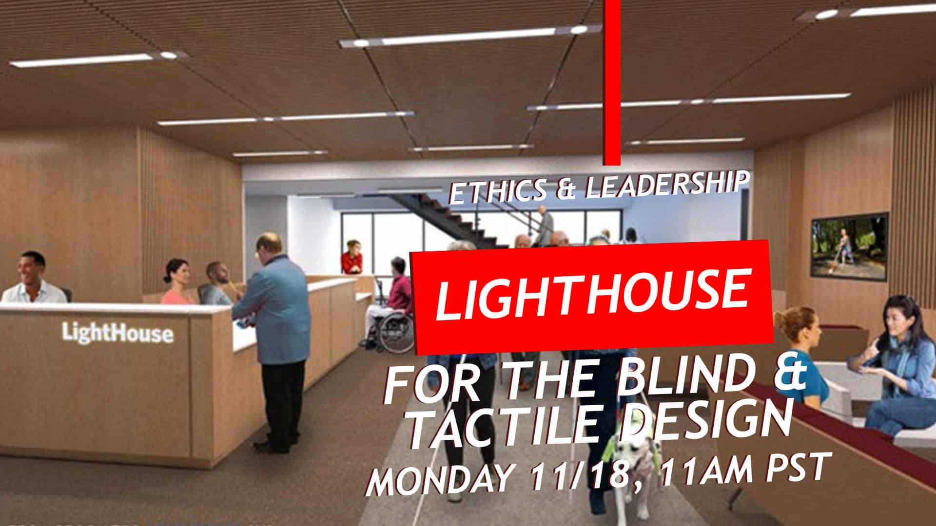 Ethics and Leadership Panel: LightHouse for the Blind & Tactile Design/Graphics