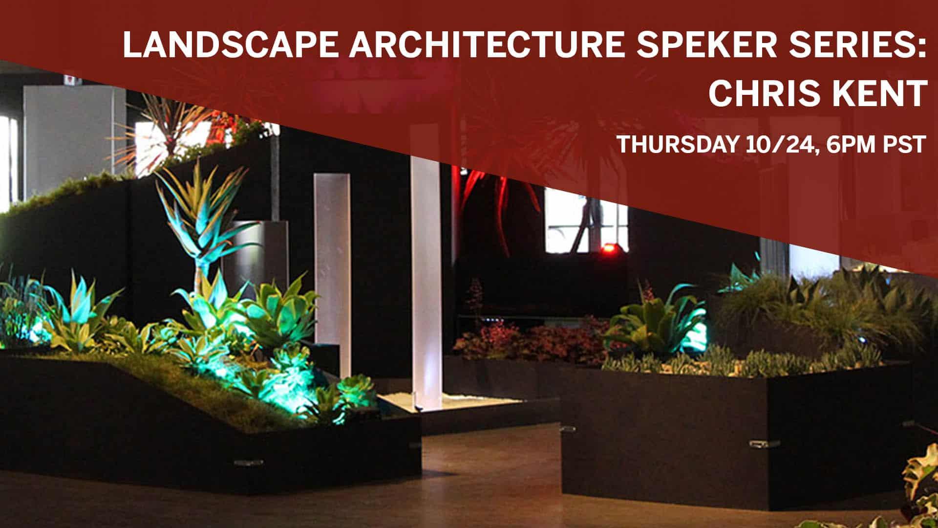 Landscape Architecture Speaker Series: Chris Kent