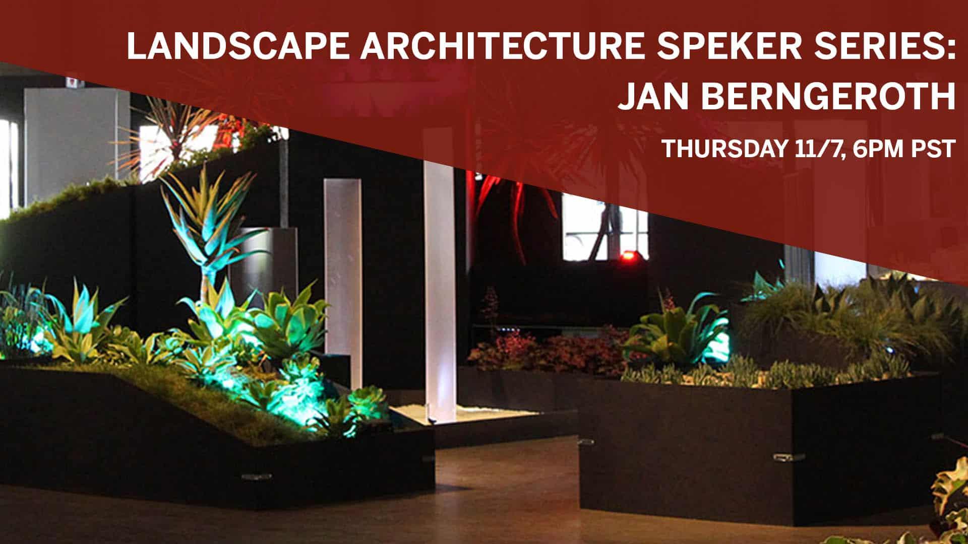 Landscape Architecture Speaker Series: Jan Berngeroth